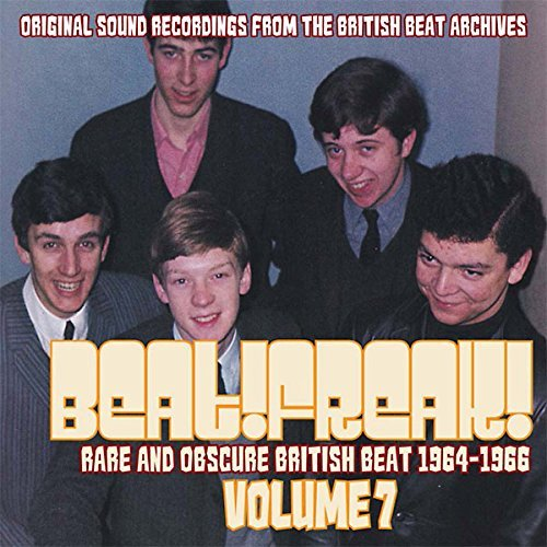 Beatfreak! Rare & Obscure British Beat Volume 7