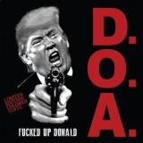 D.O.A. Fucked Up Donald Limited Ed. White Vinyl