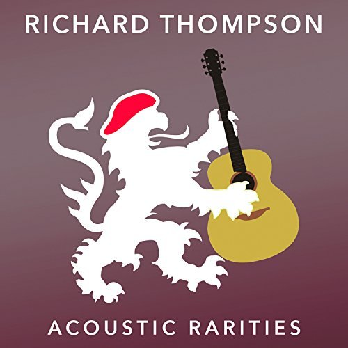 Richard Thompson Acoustic Rarities