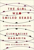 Clemantine Wamariya The Girl Who Smiled Beads A Story Of War And What Comes After