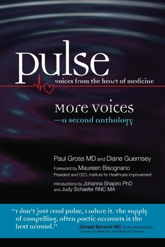 Paul Gross Md Pulse Voices From The Heart Of Medicine More Voices A Second Anthology