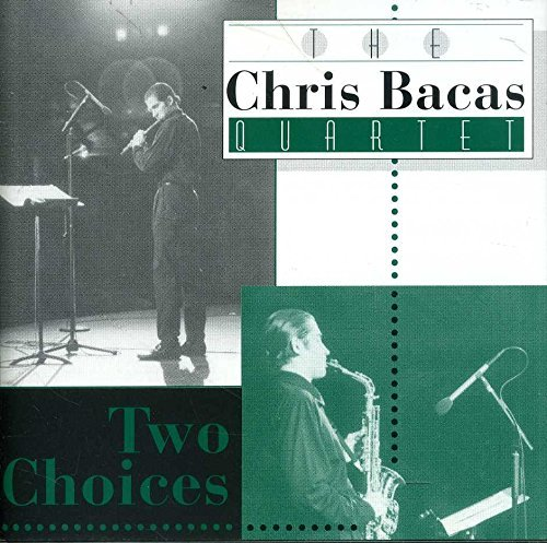 Chris Bacas Two Choices