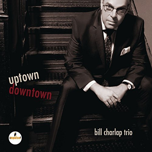 Bill Charlap Trio Uptown Downtown