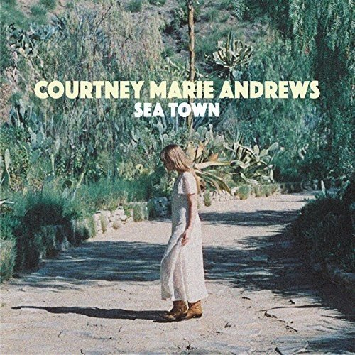 Courtney Marie Andrews Sea Town Near You