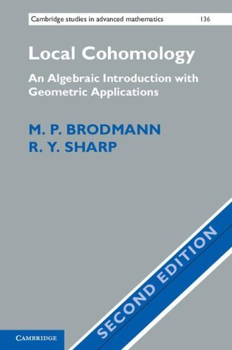 M. P. Brodmann Local Cohomology An Algebraic Introduction With Geometric Applicat 0002 Edition;revised