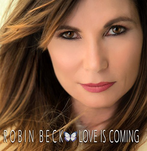 Robin Beck Love Is Coming