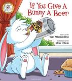 Miserendino If You Give A Bunny A Beer