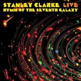 Stanley Clarke Live... Hymn Of The Seventh Galaxy