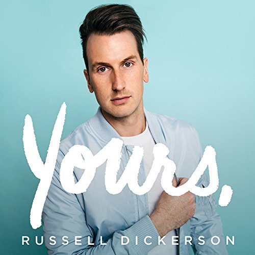 Russell Dickerson Yours