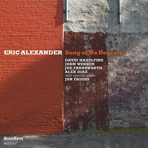Eric Alexander Song Of No Regrets