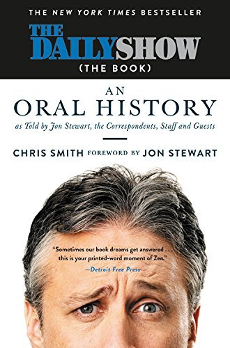 Jon Stewart The Daily Show (the Book) An Oral History As Told By Jon Stewart The Corre