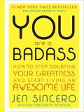 Jen Sincero You Are A Badass (deluxe Edition) How To Stop Doubting Your Greatness And Start Living An Awesome Life