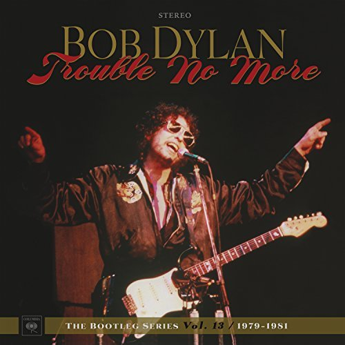 Bob Dylan Trouble No More The Bootleg Series Vol. 13 1979 1981 4lp