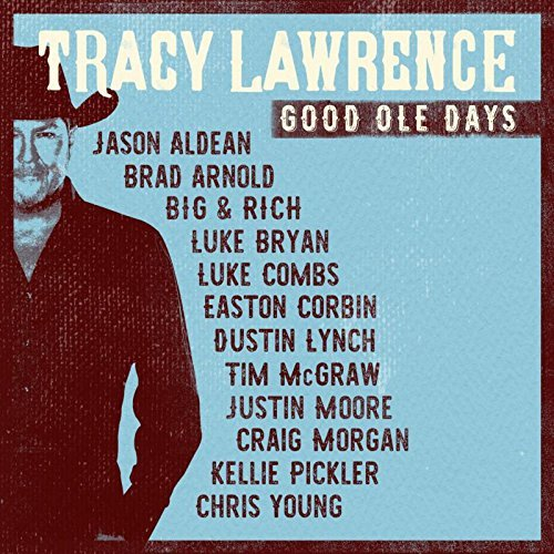 Tracy Lawrence Good Ole Days