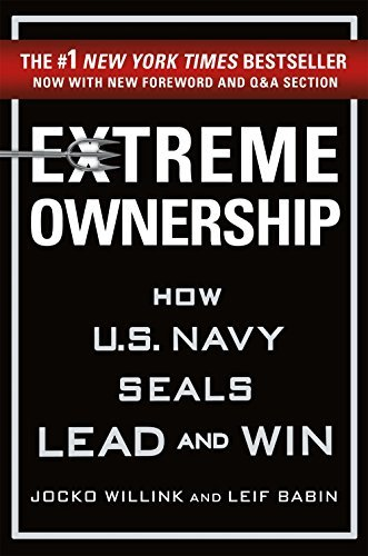 Jocko Willink Extreme Ownership How U.S. Navy Seals Lead And Win