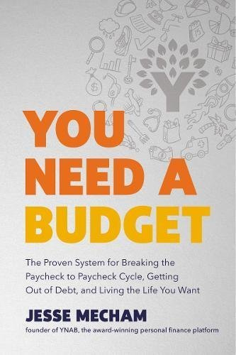 Jesse Mecham You Need A Budget The Proven System For Breaking The Paycheck To Pa