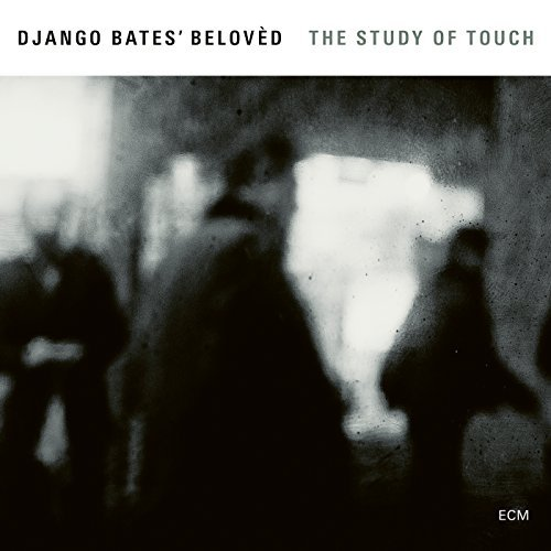 Django Bates' Beloved The Study Of Touch