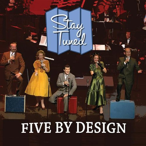 Five By Design Stay Tuned