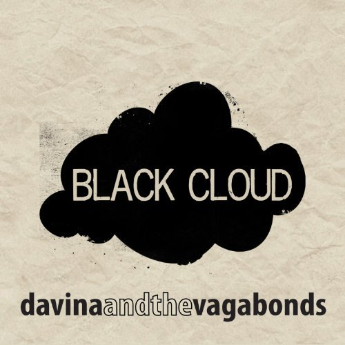 Davina & The Vagabonds Black Cloud