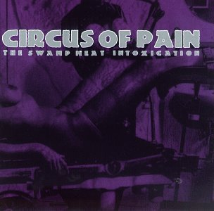 Circus Of Pain Swamp Meat Intoxication