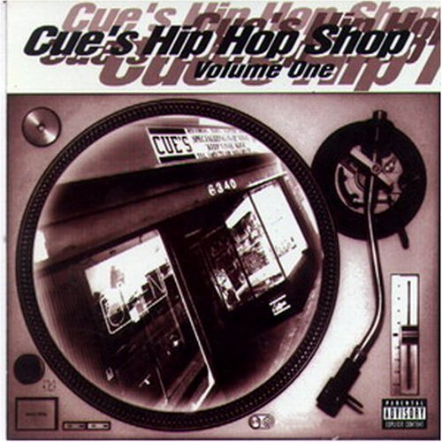 Cue's Hip Hop Shop Vol. 1 Cue's Hip Hop Shop