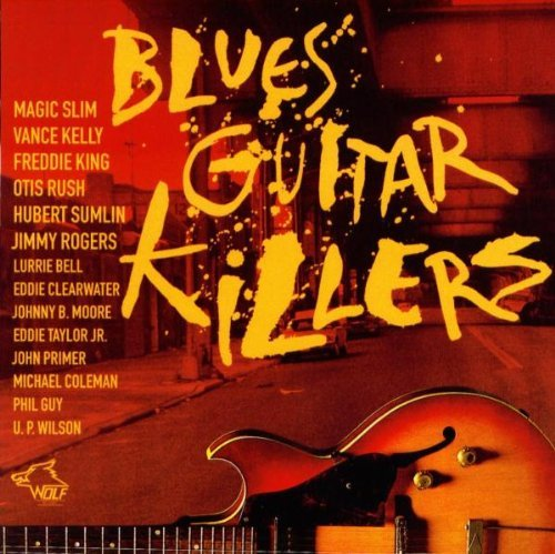 Blues Guitar Killers Blues Guitar Killers Bell Moore Rush Rogers