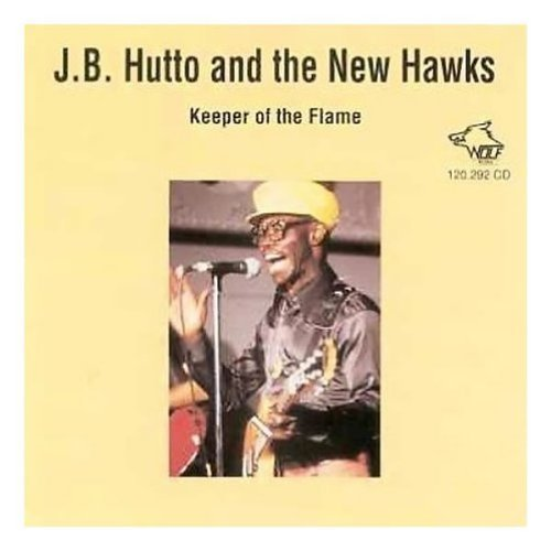 Jb Hutto Keeper Of The Flame