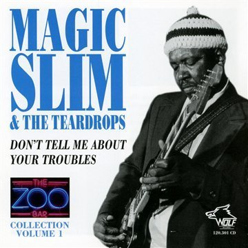 Magic Slim & Teardrops Vol. 1 The Zoo Bar Collection Magic Slim & Teardrops
