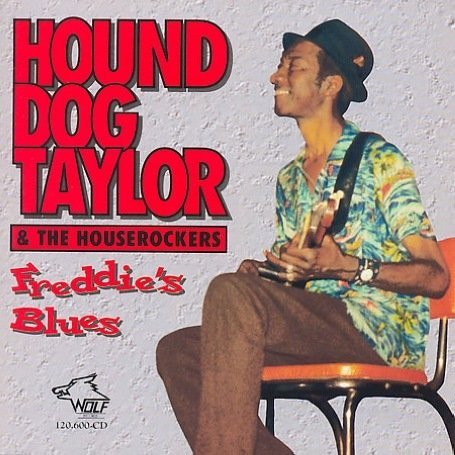 Hound Dog & The Hous Taylor Freddie's Blues