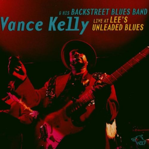 Vance Kelly Live At Lee's Unleaded Blues