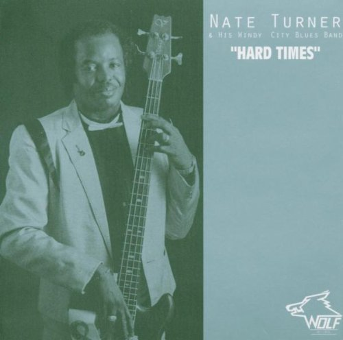 Nate Turner Nate Turner & His Windy City B