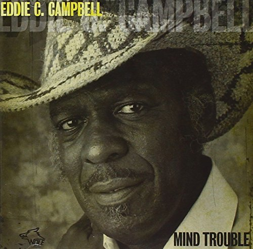 Eddie C. Campbell Mind Trouble