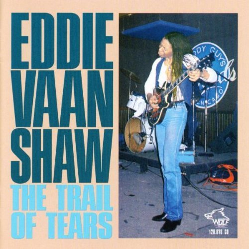 Eddie Vaan Shaw Trail Of Tears