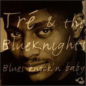 Tre & Blue Knights Blues Knock'n Baby