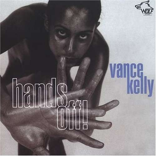 Vance Kelly Hands Off!