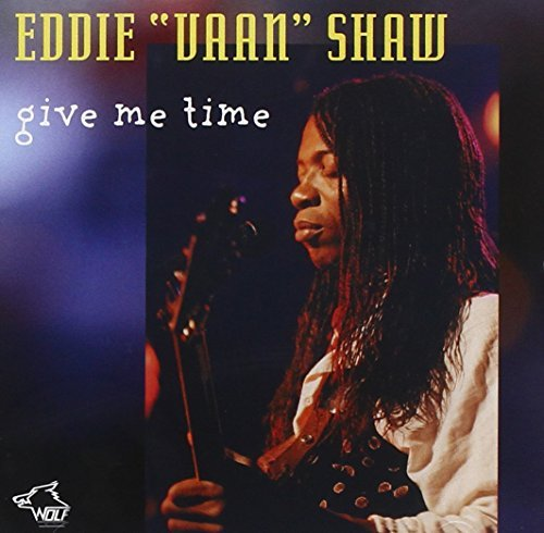 Eddie Vaan Shaw Give Me Time