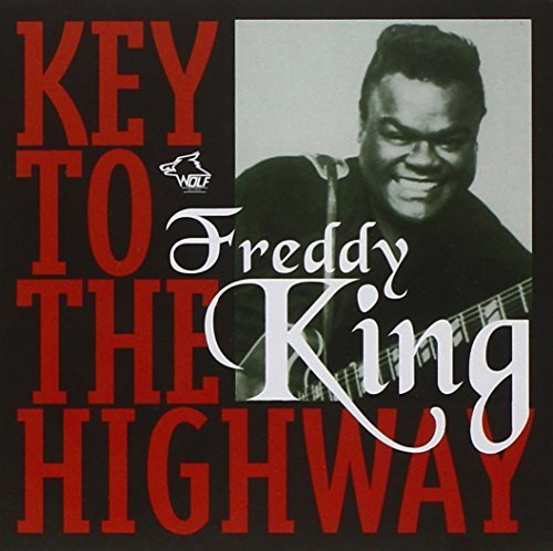 Freddy King Key To The Highway