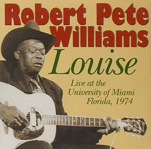 Robert Pete Williams Louise Live At The University