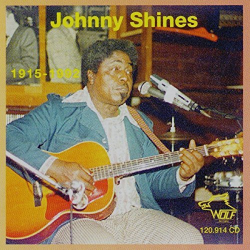 Johnny Shines Johnny Shines 1915 1992