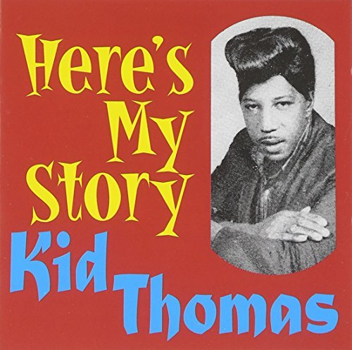 Kid Thomas Here's My Story