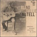 Blind Willie Mctell Broke Down Engine Blues
