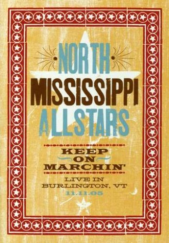 North Mississippi Allstars Keep On Marchin' Keep On Marchin'