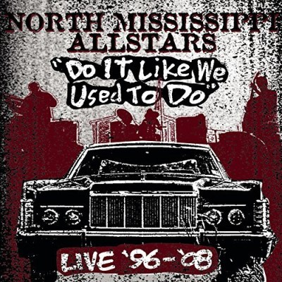North Mississippi Allstars Do It Like We Used To Do (2cd 2 CD 1dvd