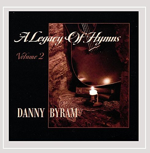Byram Danny Vol. 2 Legacy Of Hymns