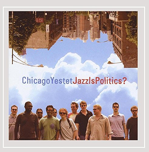 Chicago Yestet Jazz Is Politics?