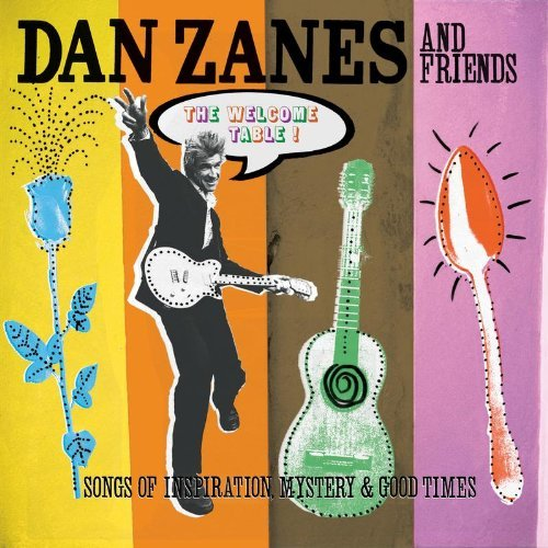 Dan & Friends Zanes Welcome Table! Songs Of Inspi