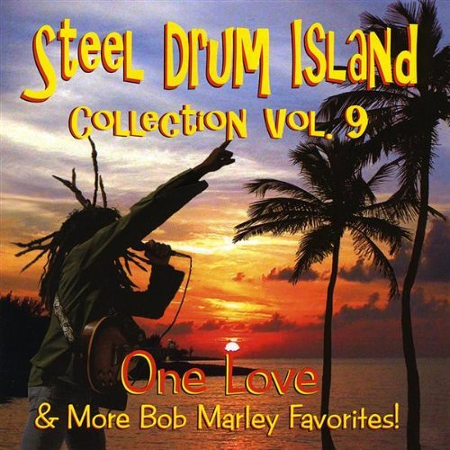 Steel Drum Island Vol. 9 One Love & More Bob Mar