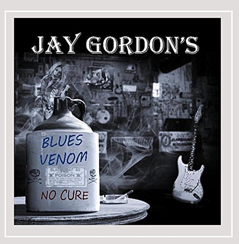 Jay Gordon & Blues Venom No Cure No Cure