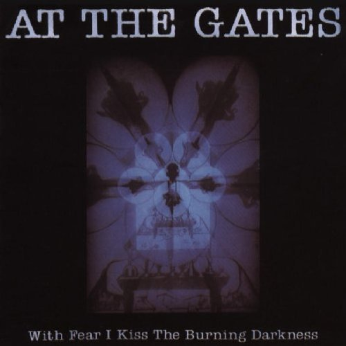 At The Gates With Fear I Kiss The Burning D Digipak