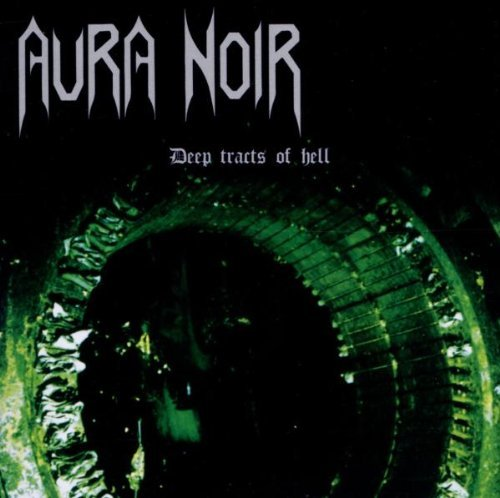Aura Noir Deep Tracts Of Hell